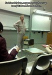 Fashionably Late, My Professor Shows Up...
