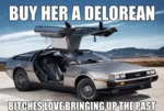 Buy Her A Delorean...