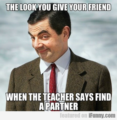 the look you give your friend...