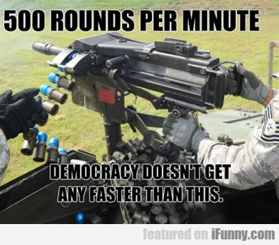 500 Rounds Per Minute...