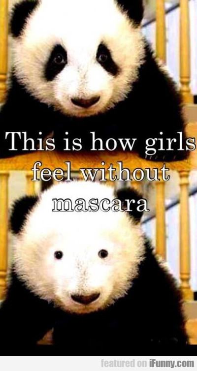 This Is How Girls Feel Without Mascara...