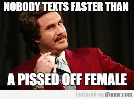 Nobody Texts Faster Than Me...