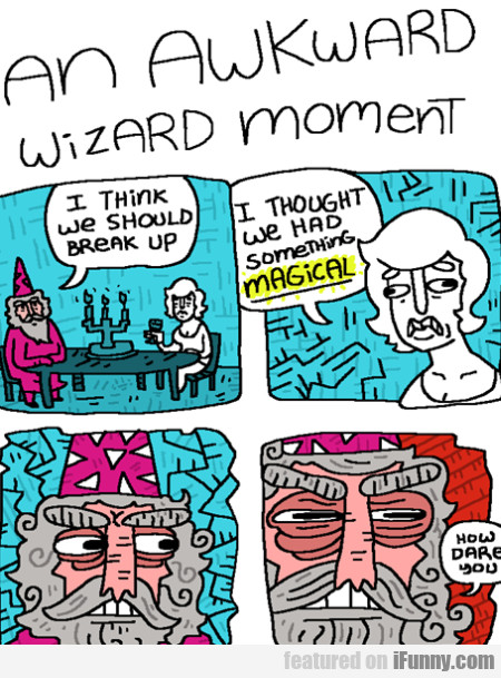 An Awkward Wizard Moment