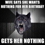 Wife Says She Wants Nothing For Her Birthday...