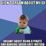Didn't Dream About My Ex...