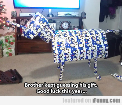 Brother Kept Guessing His Gift...