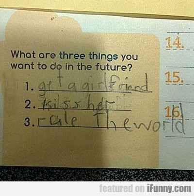 What Are Three Things You Want To Do In The...