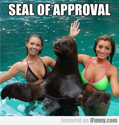Seal Of Approval...