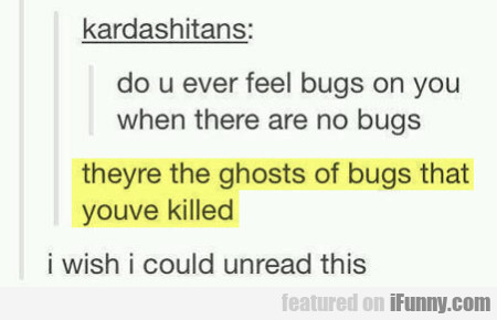 Do You Ever Feel Bugs On You When There Are