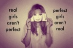 Real Girls Aren't Perfect...