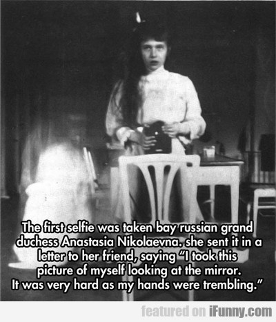 The First Selfie Was Taken By Russian Grand...
