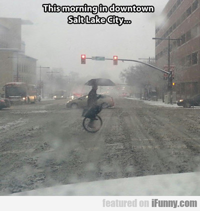 This Morning In Downtown Salt Lake City...
