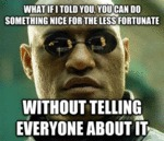 What If I Told You You Can Do Something Nice...