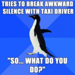 Tries To Break Awkward Silence With Taxi Driver...
