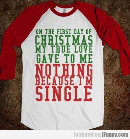 on the first day of christmas my true love