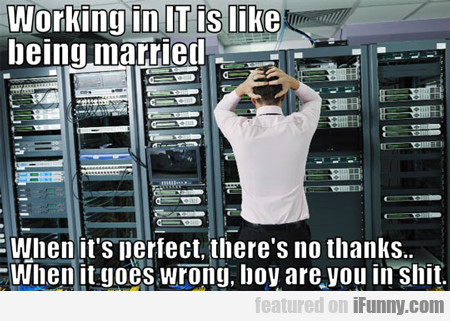 Working In It Is Like Being Married...