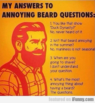 My Answers To Annoying Beard Questions...