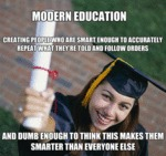 Modern Education, Creating People Who Are Smart...