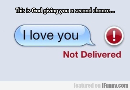 This Is God Giving You A Second Chance...