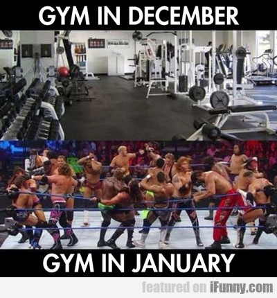 Gym In December Vs Gym In January...
