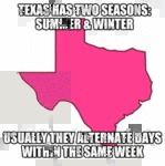 Texas Has Two Seasons: Summer & Winter