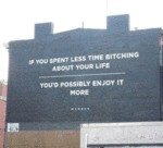 If You Spent Less Time Bitching About Your Life..