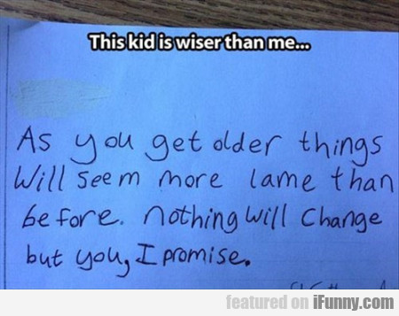 This Kid Is Wiser Than Me..