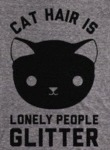 Cat Hair Is Lonely People..