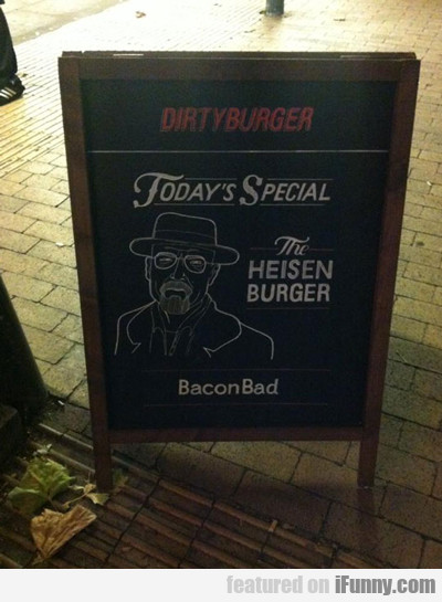 Today's Special:the Heisenburger...