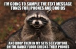 I'm Going To Sample The Text Message Tones...