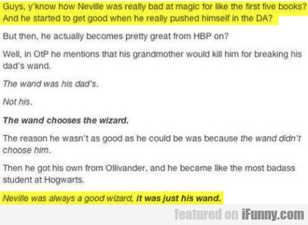 Guys Y'know How Neville Was Really Bad At..