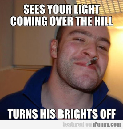 Sees Your Light Coming Over The Hill...