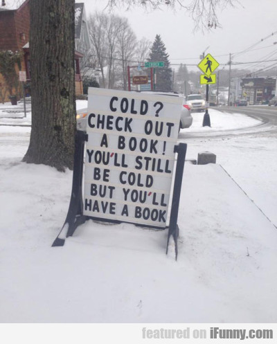 Cold? Check Out A Book! You'll Still