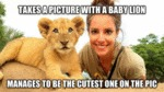 Takes A Picture With A Baby Lion...