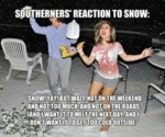 Southerner's Reaction To Snow