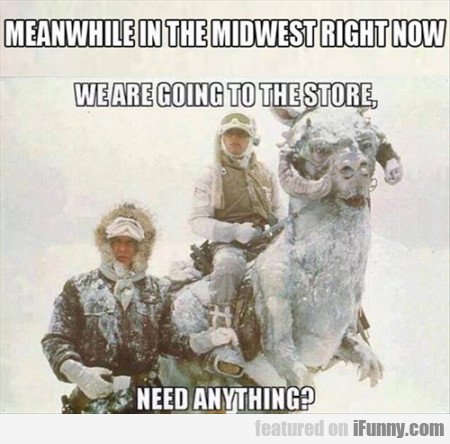 Meanwhile In The Midwest Right Now