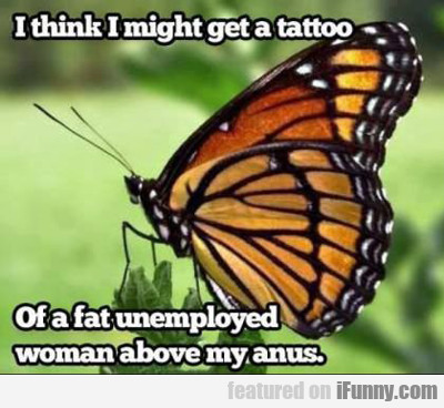 I Think I Might Get A Tattoo...