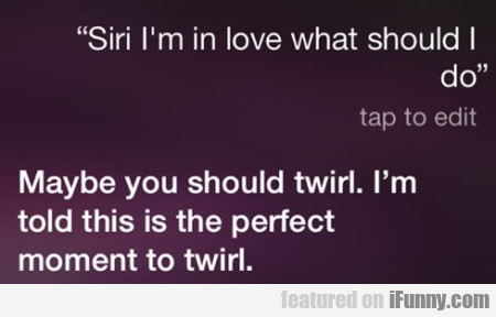 Siri I'm In Love What Should I Do
