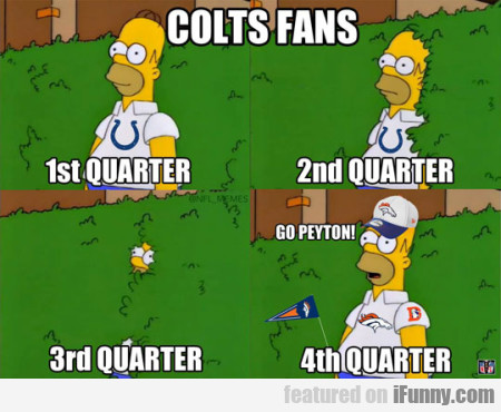 Colts Fans - 1st Quarter, 2nd Quarter...