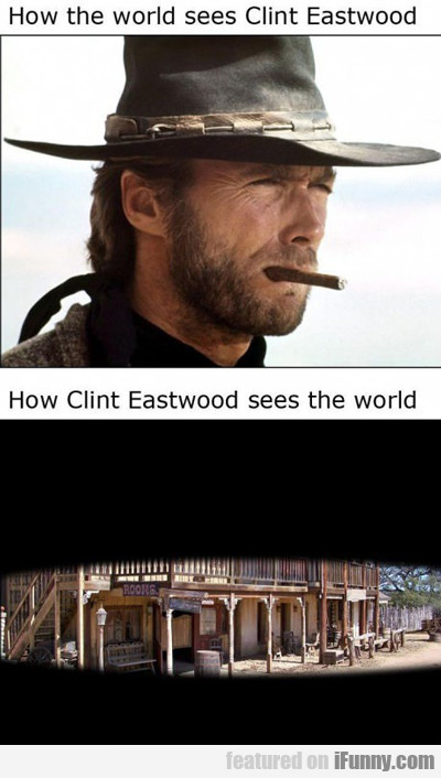 How The World Sees Clint Eastwood...