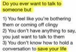 Do You Ever Want To Talk To Someone...