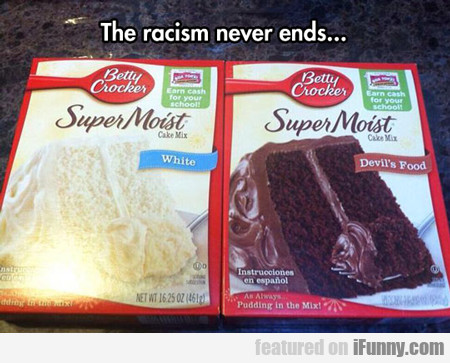 The Racism Never Ends...