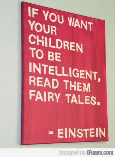 If You Want Your Children To Be Intelligent...