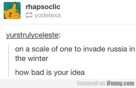 On A Scale Of One To Invade Russia In The Winter