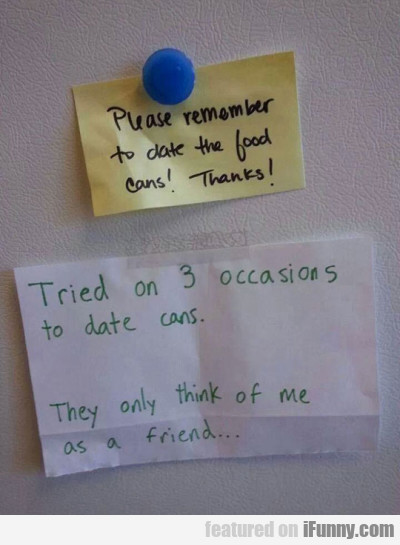 Please Remember To Date The Food Cans!