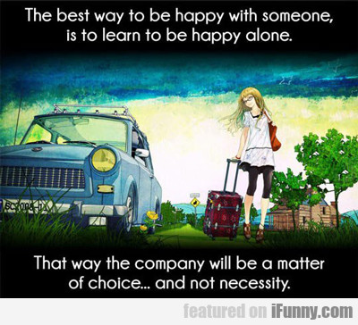 The Best Way To Be Happy With Someone...
