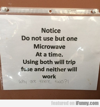 Notice, Do Not Use But One...