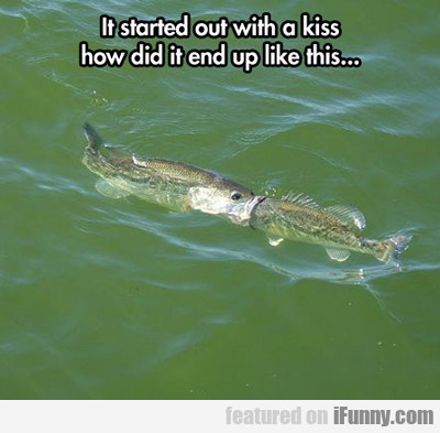 It Started Out As A Kiss...