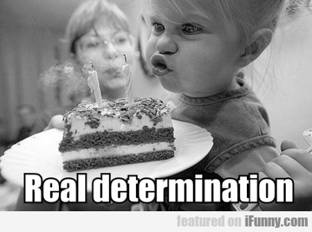 Real Determination