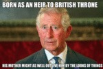 Born As An Heir To British Throne...